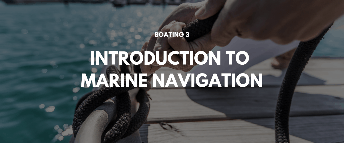 Boating 3: Introduction to Marine Navigation 1